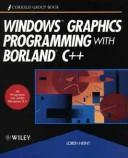Windows graphics programming with Borland C&& by Loren Heiny