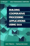 Cover of: Building cooperative processing applications using SAA | John Tibbetts
