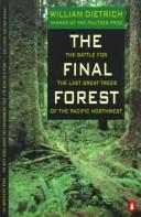Cover of: The final forest: the battle for the last great trees of the Pacific Northwest