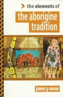 Cover of: elements of the Aborigine tradition | Cowan, James