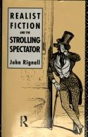 Cover of: Realist fiction and the strolling spectator | John Rignall
