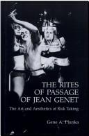 Cover of: The rites of passage of Jean Genet