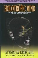 Cover of: The Holotropic Mind: the three levels of human consciousness and how they shape our lives