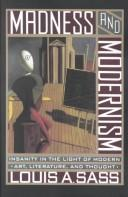 Madness and modernism by Louis A. Sass, Louis Arnorsson Sass
