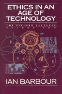 Ethics in an Age of Technology by Ian G. Barbour