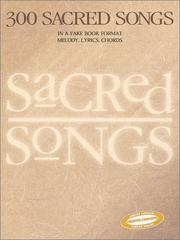 Cover of: 300 Sacred Songs | Hal Leonard Corp.