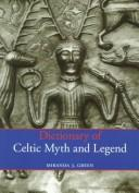 Cover of: Dictionary of Celtic myth and legend | Miranda J. Aldhouse-Green