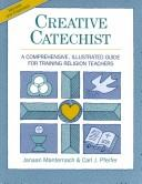 Creative catechist by Janaan Manternach
