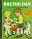 Cover of: Doctor Dan the bandage man | Helen Gaspard