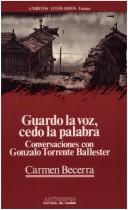 Cover of: Guardo la voz, cedo la palabra