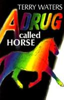 Cover of: A drug called horse