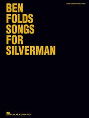 Cover of: Ben Folds - Songs for Silverman (Pvg) | Ben Folds