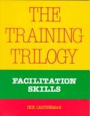 Cover of: The training trilogy | Dick Leatherman
