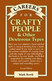 Cover of: Careers for Crafty People & Other Dexterous Types | Mark Rowh