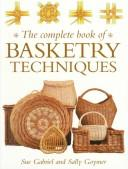 Cover of: The complete book of basketry techniques