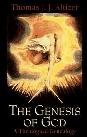 Cover of: The genesis of God: a theological genealogy