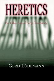 Cover of: Heretics: the other side of early christianity