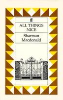 Cover of: All things nice | Sharman Macdonald