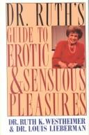 Cover of: Dr. Ruth's guide to erotic and sensuous pleasures