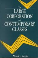 The large corporation and contemporary classes by Zeitlin, Maurice