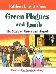 Cover of: Green plagues and lamb: the story of Moses and Pharaoh