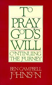 Cover of: To pray God's will: continuing the journey
