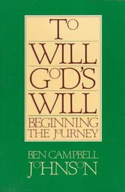 Cover of: To will God's will: beginning the journey