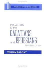 Cover of: The letters to the Galatians and Ephesians | William L. Barclay