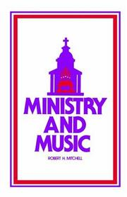 Cover of: Ministry and Music | Robert H. Mitchell