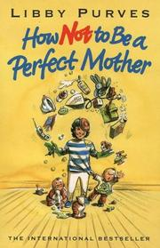 Cover of: How Not to Be a Perfect Mother (How Not to)
