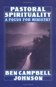 Cover of: Pastoral spirituality: a focus for ministry