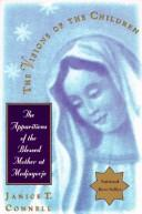 Cover of: The visions of the children: the apparitions of the Blessed Mother at Medjugorje