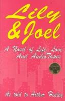 Cover of: Lily & Joel | Arthur Henley