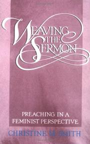 Cover of: Weaving the sermon | Christine M. Smith