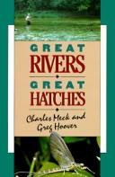 Cover of: Great rivers--great hatches | Charles R. Meck