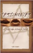 Cover of: Testimonies of Jews who believe in Jesus |
