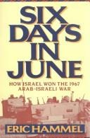 Cover of: Six days in June: how Israel won the 1967 Arab-Israeli War