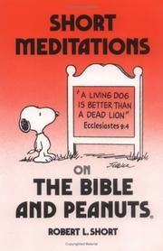 Short meditations on the Bible and Peanuts by Short, Robert L.