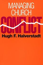 Cover of: Managing church conflict | Hugh F. Halverstadt