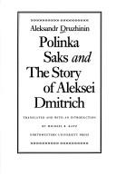 Cover of: Polinka Saks ; and, The Story of Aleksei Dmitrich