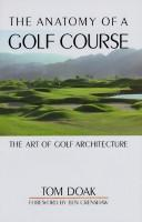 Cover of: The Anatomy of a Golf Course