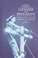 Cover of: Gender and sexuality in twentieth-century Chinese literature and society |