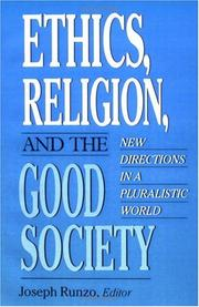 Cover of: Ethics, religion, and the good society by Joseph Runzo, editor.