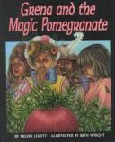 Cover of: Grena and the magic pomegranate