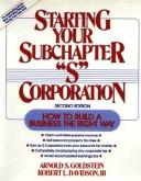Cover of: Starting your subchapter S corporation | Arnold S. Goldstein