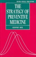 Cover of: strategy of preventive medicine | G. A. Rose
