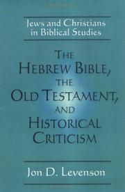 Cover of: The Hebrew Bible, the Old Testament, and historical criticism | JoМЊn Douglas Levenson