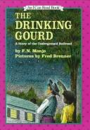 Cover of: drinking gourd | F. N. Monjo