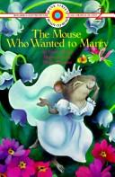 Cover of: The mouse who wanted to marry by Doris Orgel