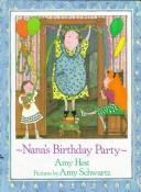 Cover of: Nana's birthday party | Amy Hest